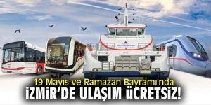 19 Mayıs ve Ramazan Bayramı'nda İzmir'de ulaşım ücretsiz olacak!