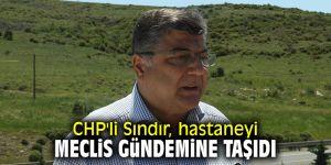 CHP'li Sındır, hastaneyi meclis gündemine taşıdı!