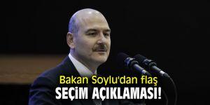Bakan Soylu'dan flaş seçim açıklaması!