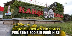 Karşıyaka Belediyesi'nin çevreci projesine 200 bin euro hibe!