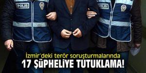 İzmir'deki terör soruşturmalarında 17 şüpheliye tutuklama!
