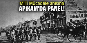 Milli Mücadele anısına APİKAM'da panel!