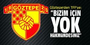 """Göztepe'den TFF'ye: """"Bizim için yok hükmündesiniz"""""""