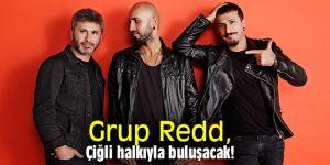 Grup Redd, Çiğli halkıyla buluşacak!