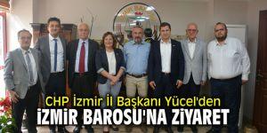 CHP İzmir İl Başkanı Yücel'den İzmir Barosu'na ziyaret