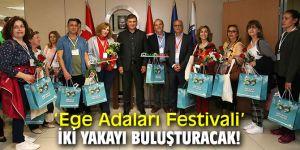 'Ege Adaları Festivali' iki yakayı buluşturacak!