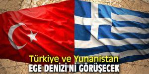 Türkiye ve Yunanistan Ege Denizi'ni görüşecek