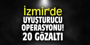 İzmir'de uyuşturucu operasyonu! 20 gözaltı