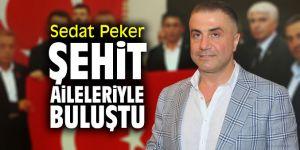 Sedat Peker şehit aileleriyle buluştu