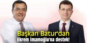 Başkan Batur'dan Ekrem İmamoğlu'na destek!