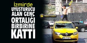 İzmir'de uyuşturucu alan genç ortalığı birbirine kattı