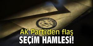 AK Parti'den flaş seçim hamlesi!