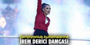 """İrem Derici, """"Aşkımız Olay Olacak"""" şarkısını Galatasaray için seslendirdi!"""