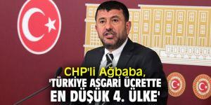 CHP'li Ağbaba, 'Türkiye asgari ücrette en düşük 4. ülke'
