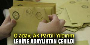 O aday, AK Partili Yıldırım lehine adaylıktan çekildi