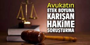 Avukatın etek boyuna karışan hakime soruşturma