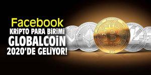 Facebook kripto para birimi GlobalCoin 2020'de geliyor!