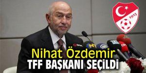 Nihat Özdemir, TFF Başkanı seçildi!