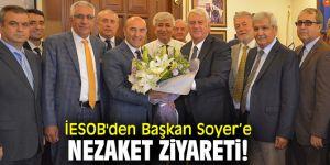 İESOB'den Başkan Soyer'e nezaket ziyareti!