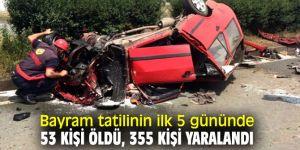 Bayram tatilinin ilk 5 gününde 53 kişi öldü, 355 kişi yaralandı