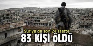 Suriye'de son 24 saatte 83 kişi öldü