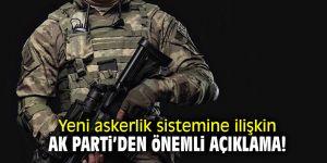 Yeni askerlik sistemine ilişkin AK Parti'den önemli açıklama!