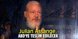 Julian Assange, ABD'ye teslim edilecek