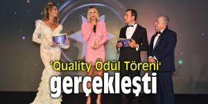 'Quality Ödül Töreni' gerçekleşti