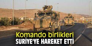 Suriye'ye komando birlikleri sevk ediliyor!