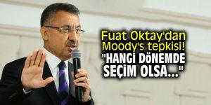 """Fuat Oktay'dan Moody's tepkisi! """"Hangi dönemde seçim olsa..."""""""
