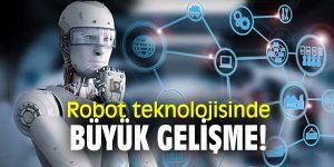 Robot teknolojisinde büyük gelişme!