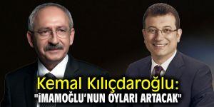 """Kemal Kılıçdaroğlu: """"İmamoğlu'nun oyları artacak"""""""