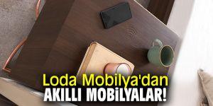 Loda Mobilya'dan akıllı mobilyalar!