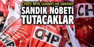 CHP'li MYK üyeleri ve vekiller sandık nöbeti tutacak