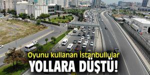 Oyunu kullanan İstanbullular yollara düştü!
