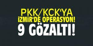 PKK/KCK'ya İzmir'de operasyon! 9 gözaltı!