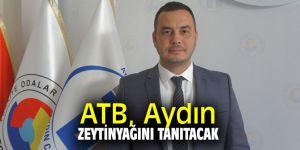 ATB, Aydın Zeytinyağını tanıtacak