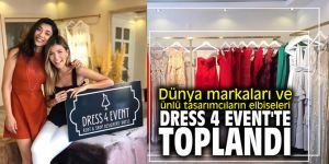 Dünya markaları ve ünlü tasarımcıların elbiseleri Dress 4 Event'te toplandı