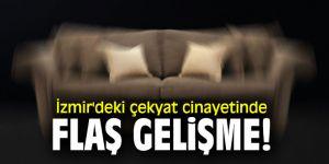 İzmir'deki çekyat cinayetinde flaş gelişme!