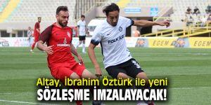 Altay, İbrahim Öztürk ile yeni sözleşme imzalayacak!
