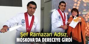 Şef Ramazan Adsız, Moskova'da dereceye girdi