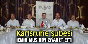 Karlsruhe şubesi İzmir MÜSİAD'ı ziyaret etti