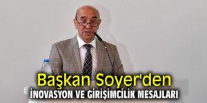 Başkan Soyer'den inovasyon ve girişimcilik mesajları