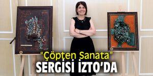 """""""Çöpten Sanata"""" sergisi İzmir Ticaret Odası Sergi Salonu'nda açıldı"""