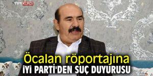 Öcalan röportajına İYİ Parti'den suç duyurusu