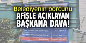 Belediyenin borcunu afişle açıklayan başkana eski başkandan dava!