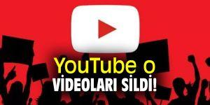 YouTube o videoları sildi!