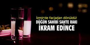 İzmir'de faciadan dönüldü! Düğün sahibi konuklara sahte rakı ikram edince...