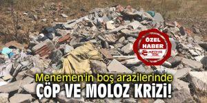 Menemen'in boş arazilerinde çöp ve moloz krizi!