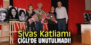 Sivas katliamı Çiğli'de unutulmadı!